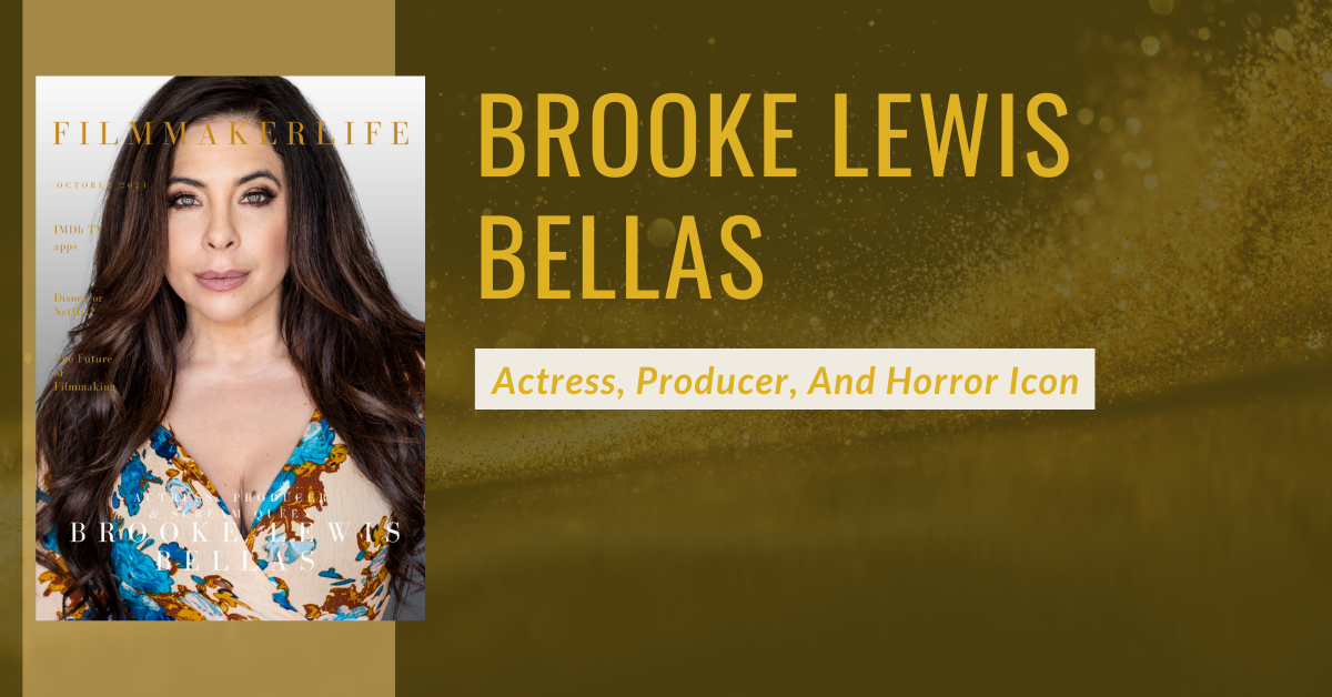 Extraordinary Talent Interview with the Actress, Producer, And Horror Icon        Brooke Lewis Bellas